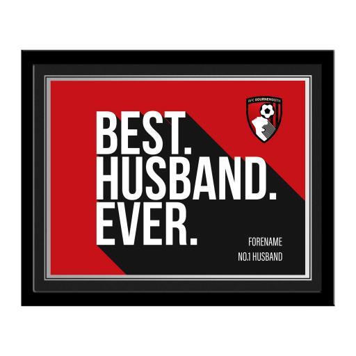 AFC Bournemouth Best Husband Ever 10 x 8 Photo Framed