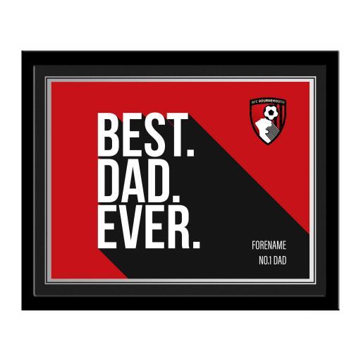 AFC Bournemouth Best Dad Ever 10 x 8 Photo Framed