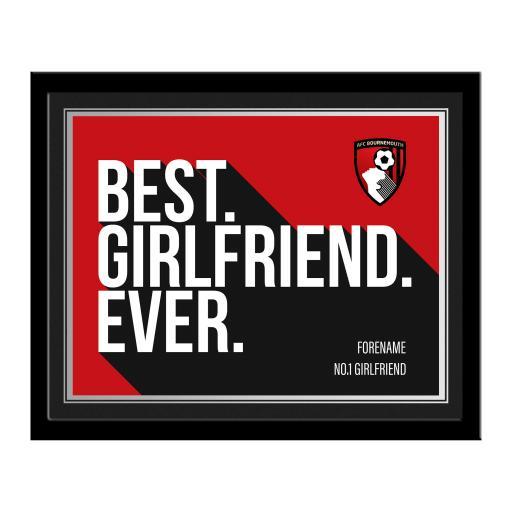 AFC Bournemouth Best Girlfriend Ever 10 x 8 Photo Framed
