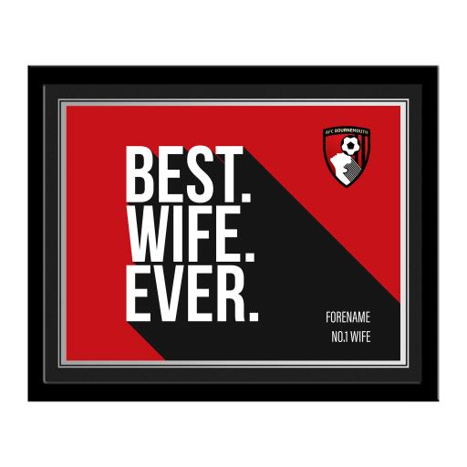 AFC Bournemouth Best Wife Ever 10 x 8 Photo Framed