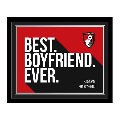 AFC Bournemouth Best Boyfriend Ever 10 x 8 Photo Framed