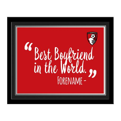 AFC Bournemouth Best Boyfriend In The World 10 x 8 Photo Framed