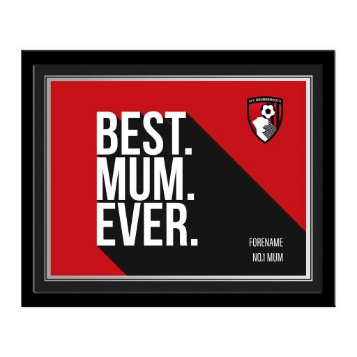 AFC Bournemouth Best Mum Ever 10 x 8 Photo Framed