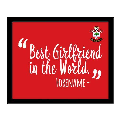 Southampton FC Best Girlfriend In The World 10 x 8 Photo Framed