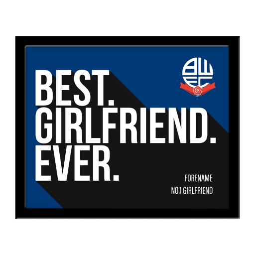 Bolton Wanderers Best Girlfriend Ever 10 x 8 Photo Framed