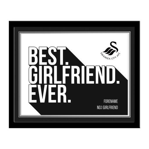 Swansea City AFC Best Girlfriend Ever 10 x 8 Photo Framed