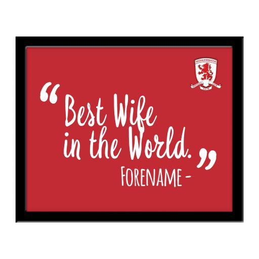 Personalised Middlesbrough Best Wife In The World 10 x 8 Photo Framed.