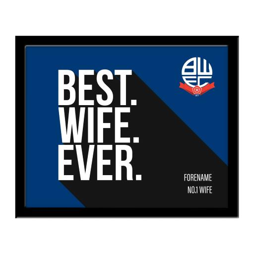 Bolton Wanderers Best Wife Ever 10 x 8 Photo Framed