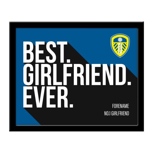 Personalised Leeds United Best Girlfriend Ever 10 x 8 Photo Framed.