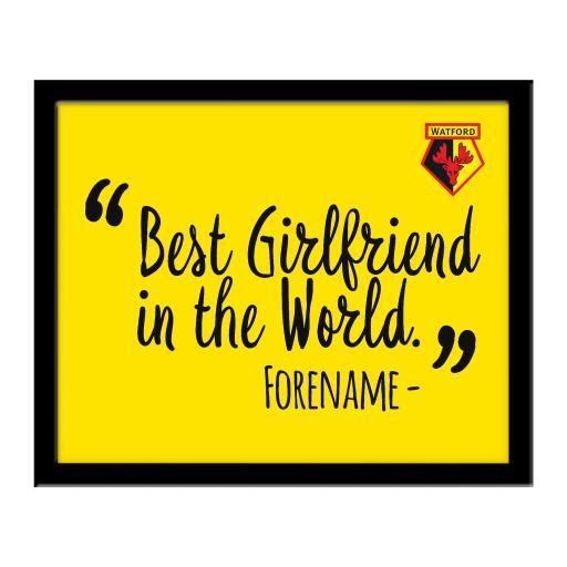 Watford FC Best Girlfriend In The World 10 x 8 Photo Framed