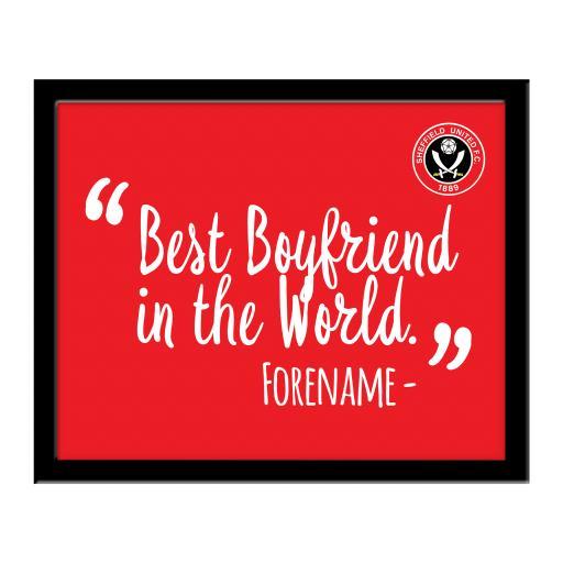 Sheffield United Best Boyfriend In The World 10 x 8 Photo Framed
