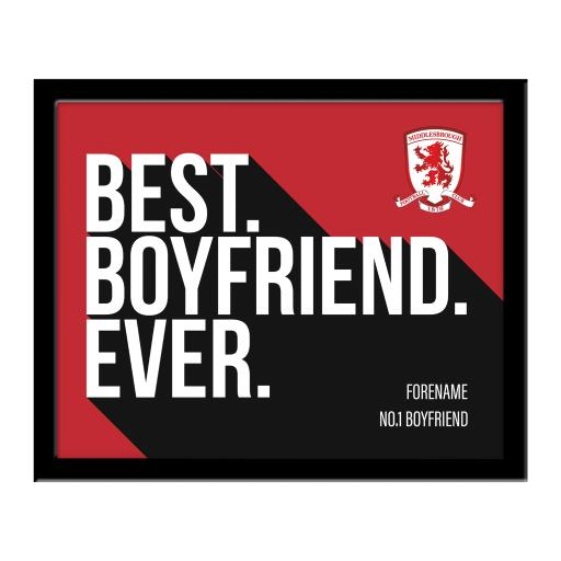 Personalised Middlesbrough Best Boyfriend Ever 10 x 8 Photo Framed.