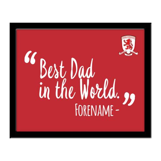 Personalised Middlesbrough Best Dad In The World 10 x 8 Photo Framed.