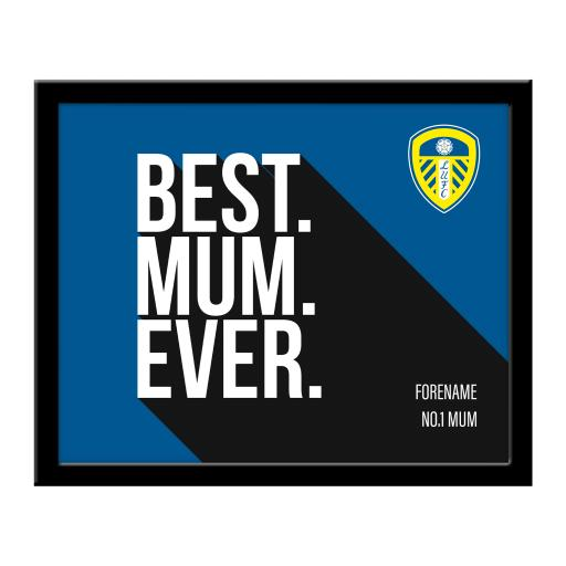 Personalised Leeds United Best Mum Ever 10 x 8 Photo Framed.