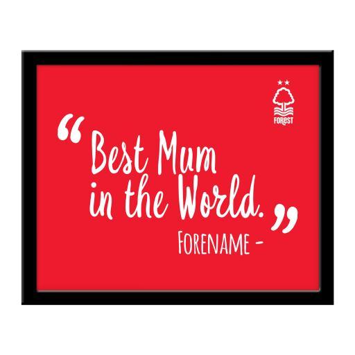 Nottingham Forest Best Mum In The World 10 x 8 Photo Framed