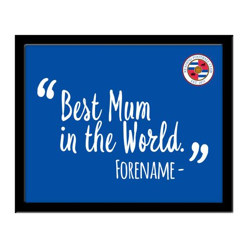Reading Best Mum In The World 10 x 8 Photo Framed