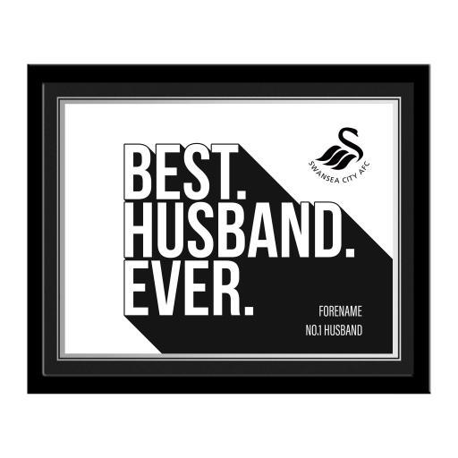 Swansea City AFC Best Husband Ever 10 x 8 Photo Framed