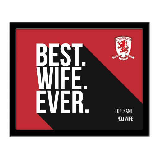 Personalised Middlesbrough Best Wife Ever 10 x 8 Photo Framed.