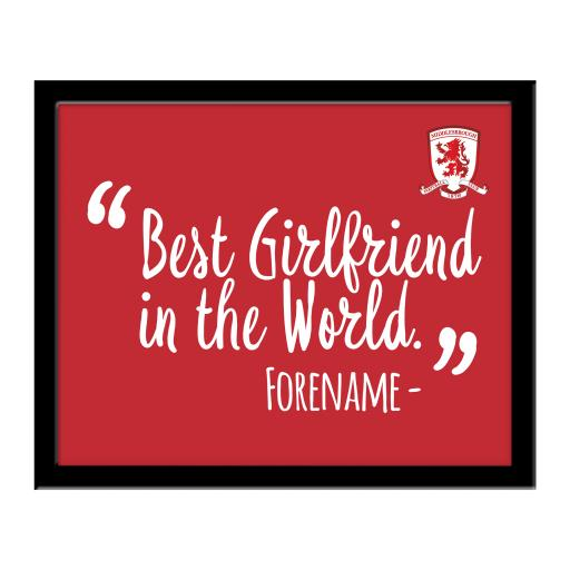 Personalised Middlesbrough Best Girlfriend In The World 10 x 8 Photo Framed.