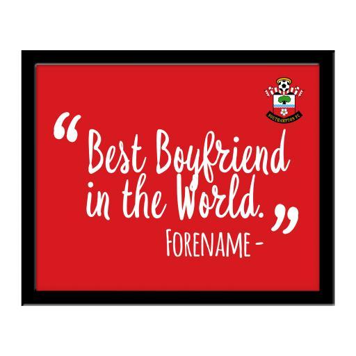 Southampton FC Best Boyfriend In The World 10 x 8 Photo Framed