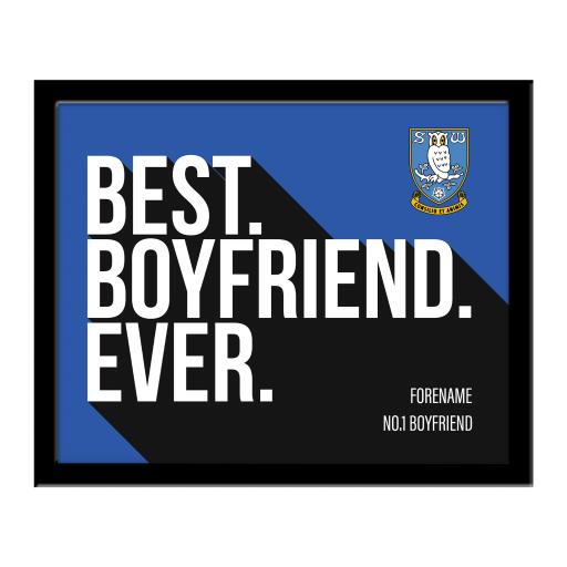 Personalised Sheffield Wednesday Best Boyfriend Ever 10 x 8 Photo Framed.