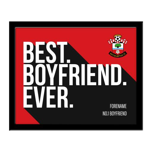 Southampton FC Best Boyfriend Ever 10 x 8 Photo Framed