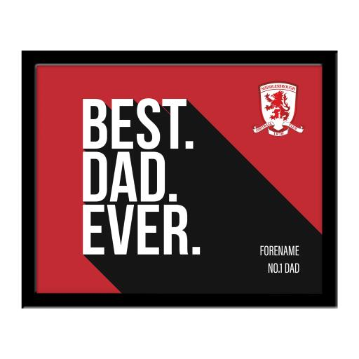 Personalised Middlesbrough Best Dad Ever 10 x 8 Photo Framed.