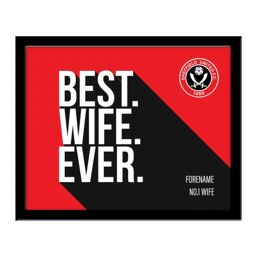Sheffield United Best Wife Ever 10 x 8 Photo Framed