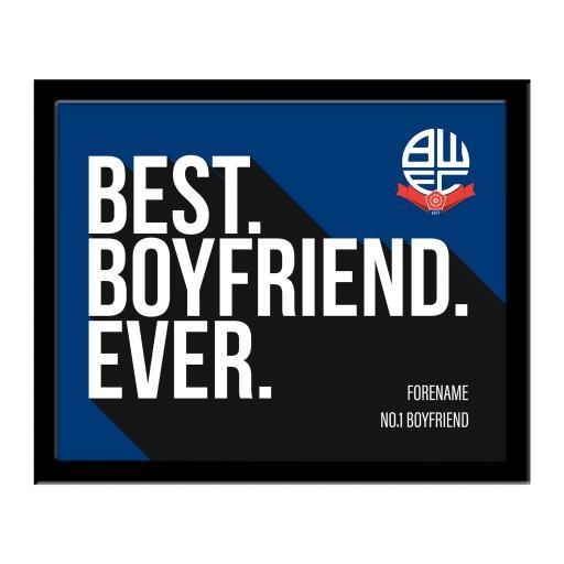 Bolton Wanderers Best Boyfriend Ever 10 x 8 Photo Framed