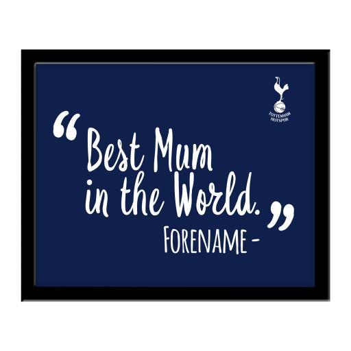 Tottenham Hotspur Best Mum In The World 10 x 8 Photo Framed