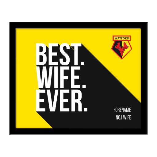 Watford FC Best Wife Ever 10 x 8 Photo Framed