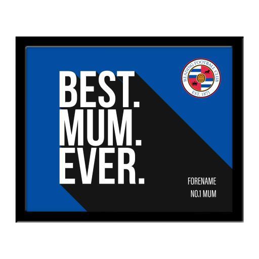 Reading Best Mum Ever 10 x 8 Photo Framed