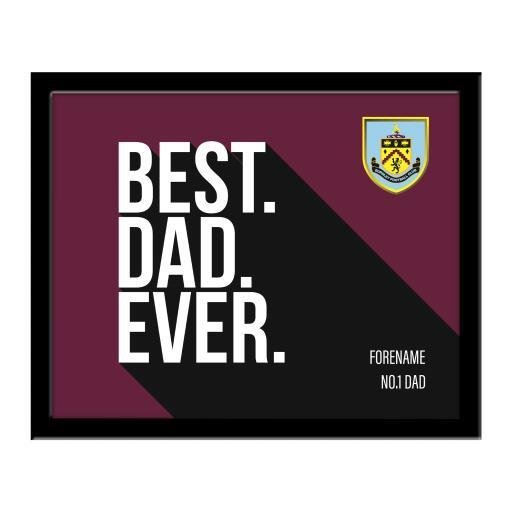 Burnley FC Best Dad Ever 10 x 8 Photo Framed
