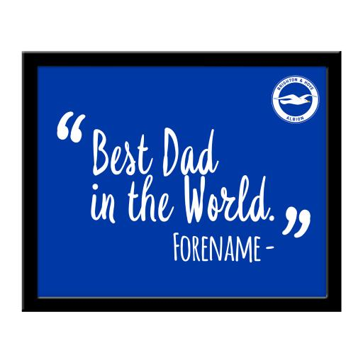 Brighton and Hove Albion Best Dad In The World 10 x 8 Photo Framed