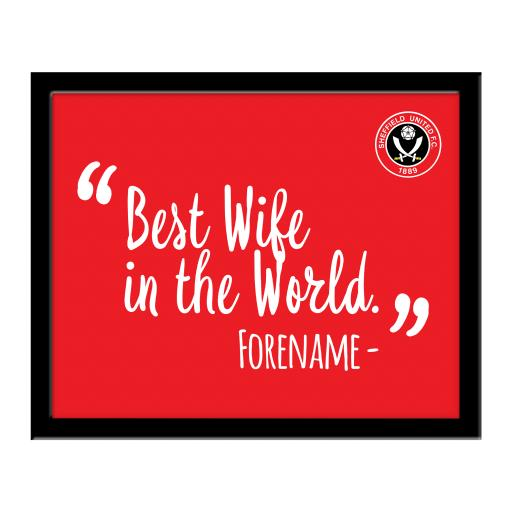 Sheffield United Best Wife In The World 10 x 8 Photo Framed