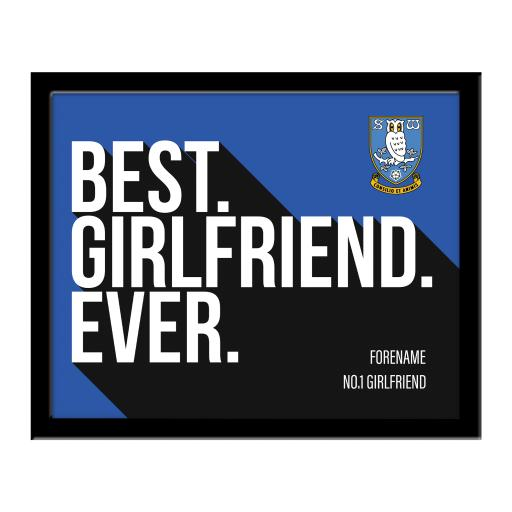 Personalised Sheffield Wednesday Best Girlfriend Ever 10 x 8 Photo Framed.