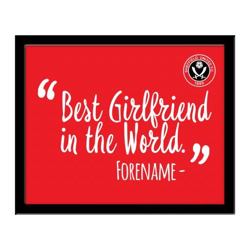 Sheffield United Best Girlfriend In The World 10 x 8 Photo Framed