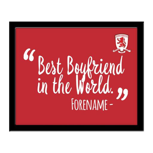 Personalised Middlesbrough Best Boyfriend In The World 10 x 8 Photo Framed.