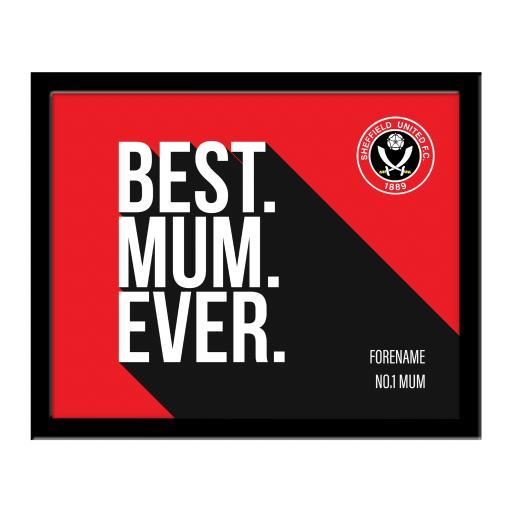 Sheffield United Best Mum Ever 10 x 8 Photo Framed