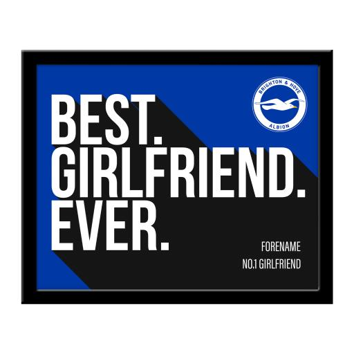 Brighton & Hove Albion FC Best Girlfriend Ever 10 x 8 Photo Framed