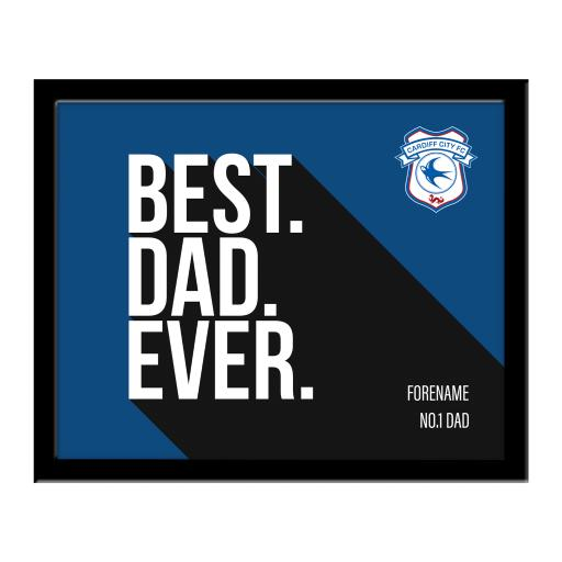 Cardiff City Best Dad Ever 10 x 8 Photo Framed