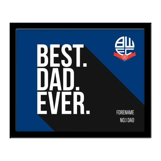 Bolton Wanderers Best Dad Ever 10 x 8 Photo Framed