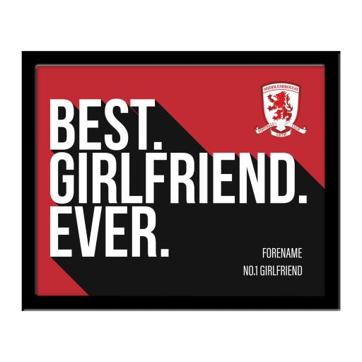 Personalised Middlesbrough Best Girlfriend Ever 10 x 8 Photo Framed.