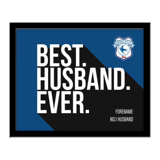 Cardiff City Best Husband Ever 10 x 8 Photo Framed