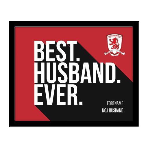 Personalised Middlesbrough Best Husband Ever 10 x 8 Photo Framed.