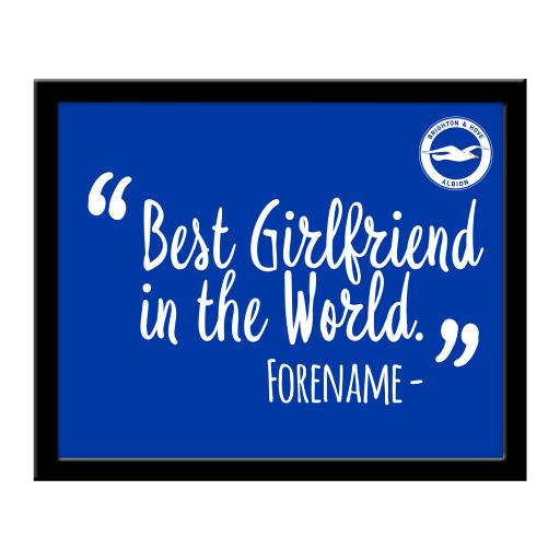 Brighton & Hove Albion FC Best Girlfriend In The World 10 x 8 Photo Framed