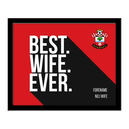 Southampton FC Best Wife Ever 10 x 8 Photo Framed
