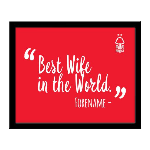 Nottingham Forest Best Wife In The World 10 x 8 Photo Framed