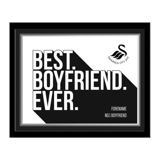 Swansea City AFC Best Boyfriend Ever 10 x 8 Photo Framed