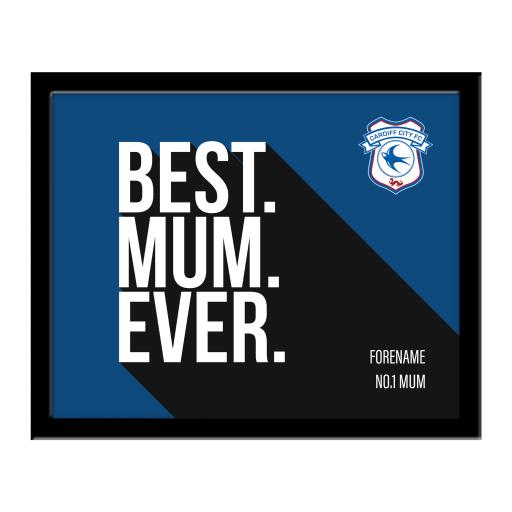 Cardiff City Best Mum Ever 10 x 8 Photo Framed